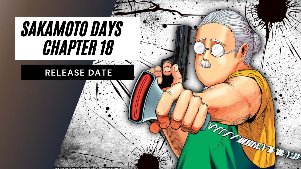 Sakamoto Days Chapter 18 Release Date, Spoilers, and Latest Updates!