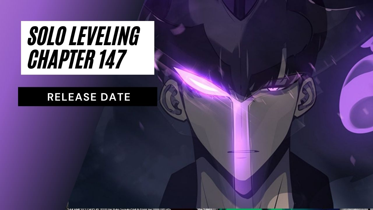 Solo Leveling Chapter 147 Release Date, The Shadow Monarch Goes Berserk?