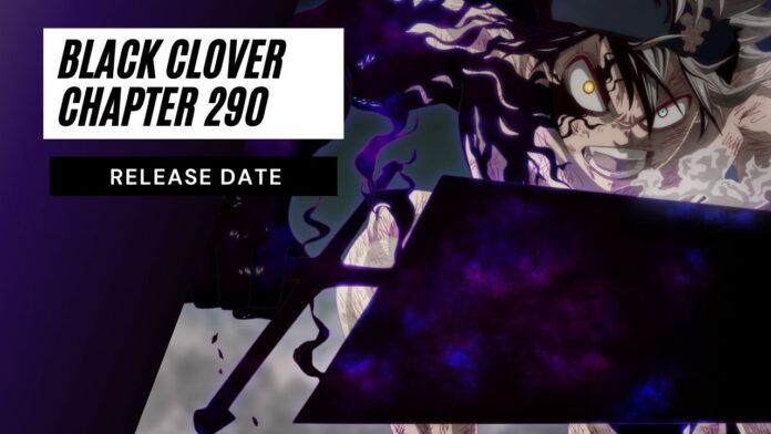 Black Clover Chapter 290 Release Date, Asta's One Shot Full Swing!!